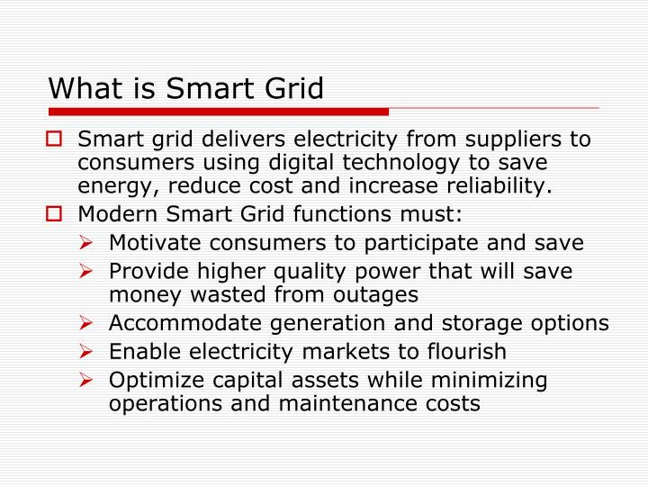 what is a smart grid information technology essay Information technology for energy sector : a review demand of electricity is soaring high throughout the fast developing globe so information technology is crucial for efficient management and operations of energy sector which is widely acknowledged.