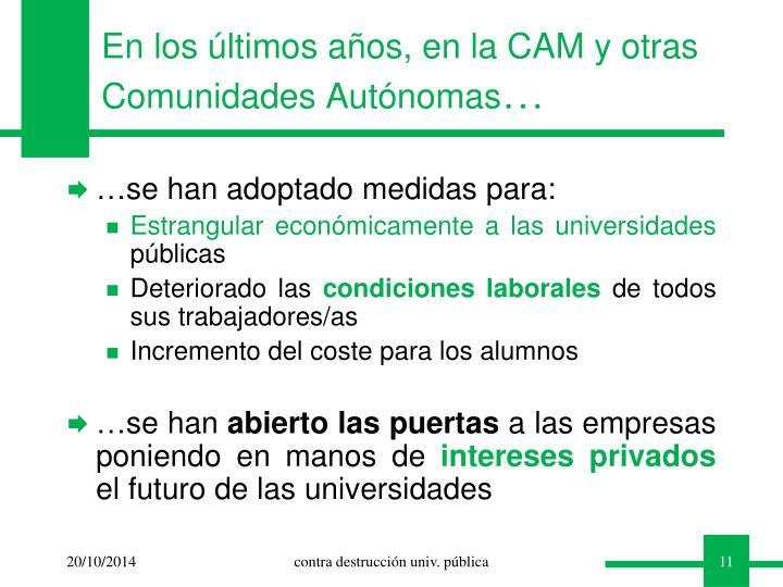 En los últimos años, en la CAM y otras Comunidades Autónomas