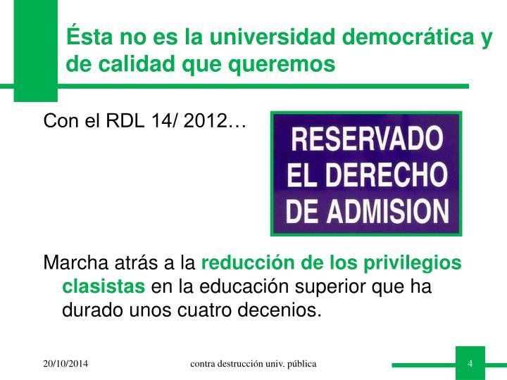 Ésta no es la universidad democrática y de calidad que queremos