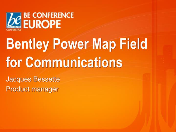 bentley power map field for communications