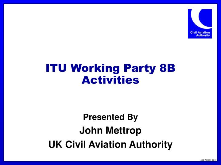 itu working party 8b activities n.