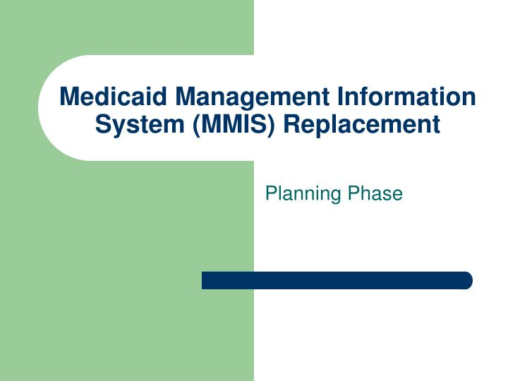 medicaid management information system mmis replacement n.