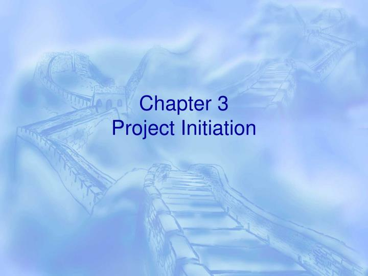 Chapter 3 project initiation