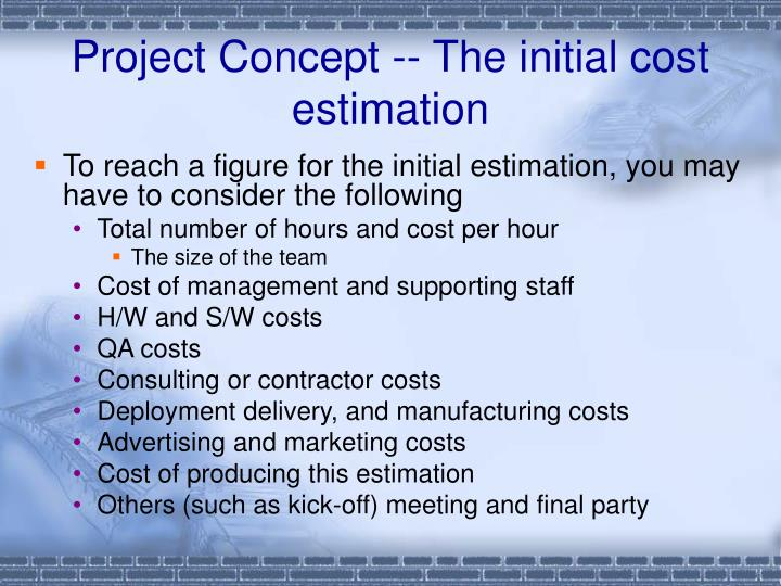Project Concept -- The initial cost estimation