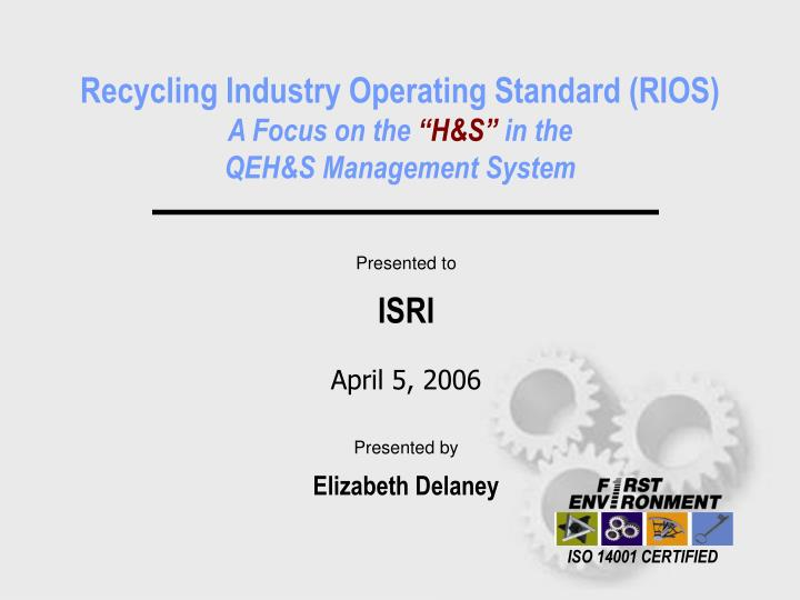 recycling industry operating standard rios a focus on the h s in the qeh s management system n.