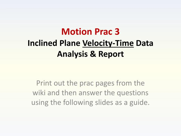 motion prac 3 inclined plane velocity time data analysis report n.