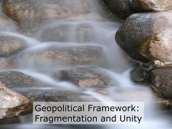 Geopolitical Framework: