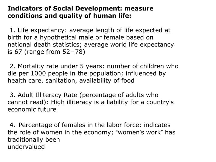 Indicators of Social Development: measure conditions and quality of human life: