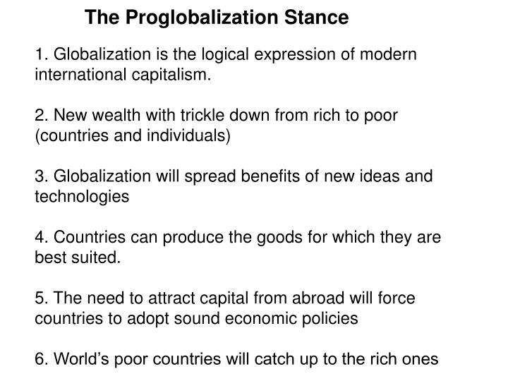 1. Globalization is the logical expression of modern international capitalism.