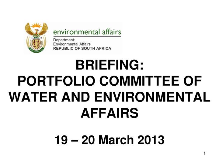 Briefing portfolio committee of water and environmental affairs