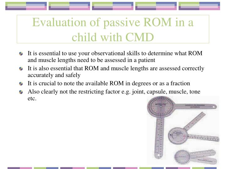 Evaluation of passive rom in a child with cmd1