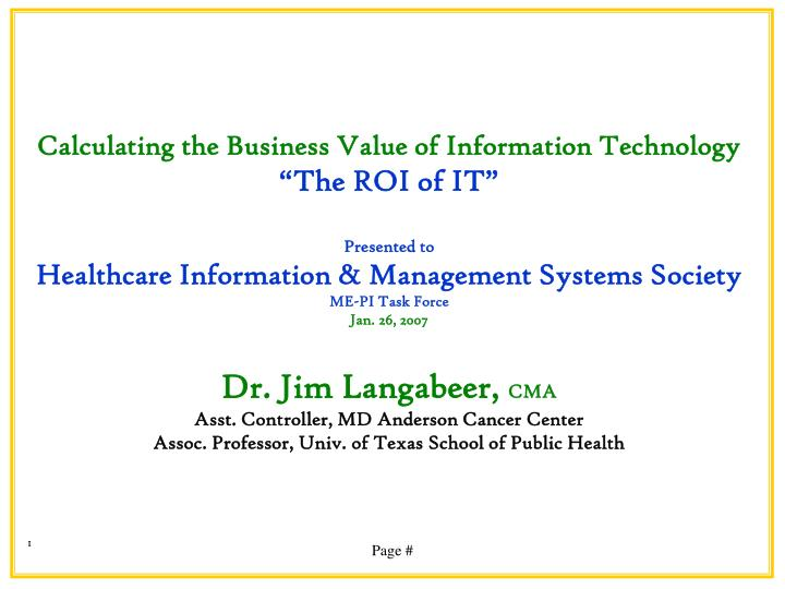Ppt Calculating The Business Value Of Information Technology The Roi Of It Presented To Powerpoint Presentation Id 5653796
