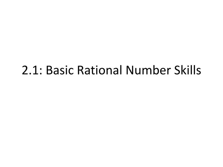 2 1 basic rational number skills