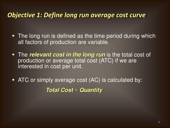 Objective 1: Define long run average cost curve