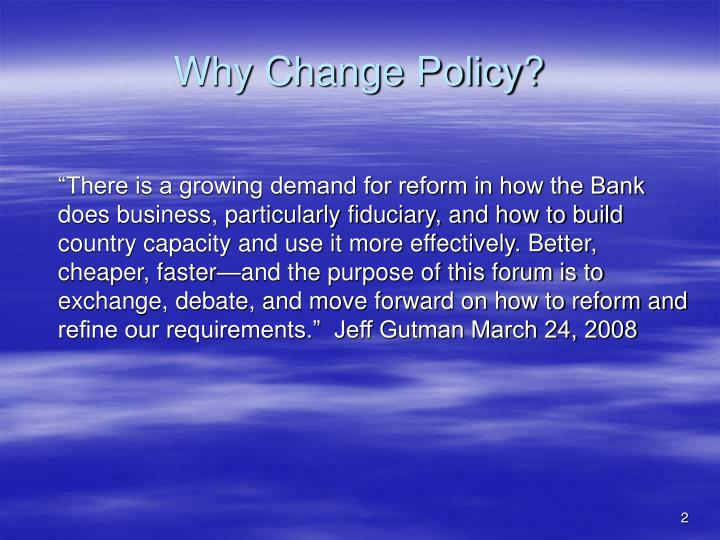 Why change policy
