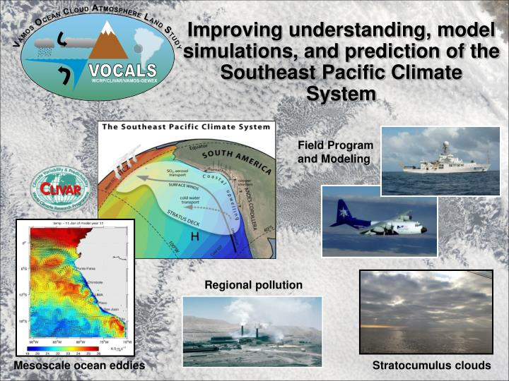 Improving understanding model simulations and prediction of the southeast pacific climate system