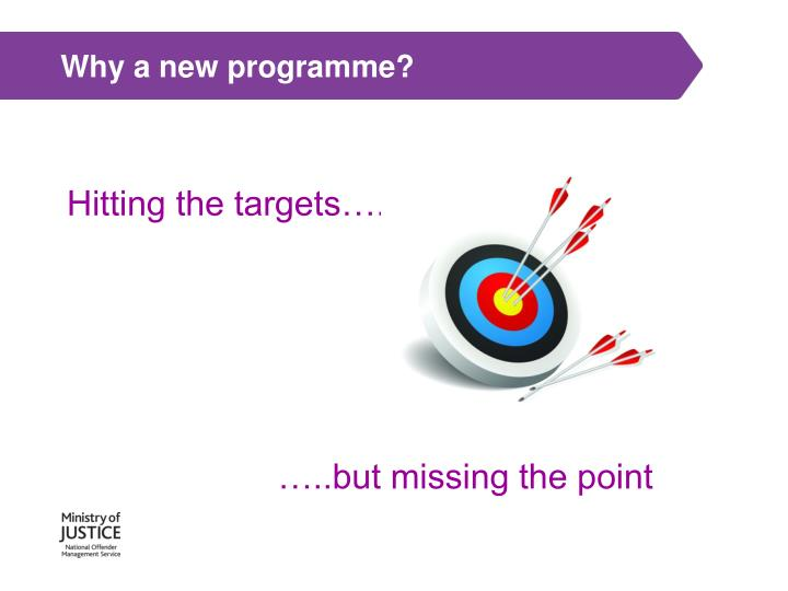Why a new programme