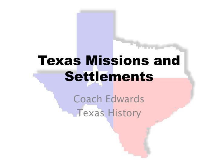 texas missions and settlements n.