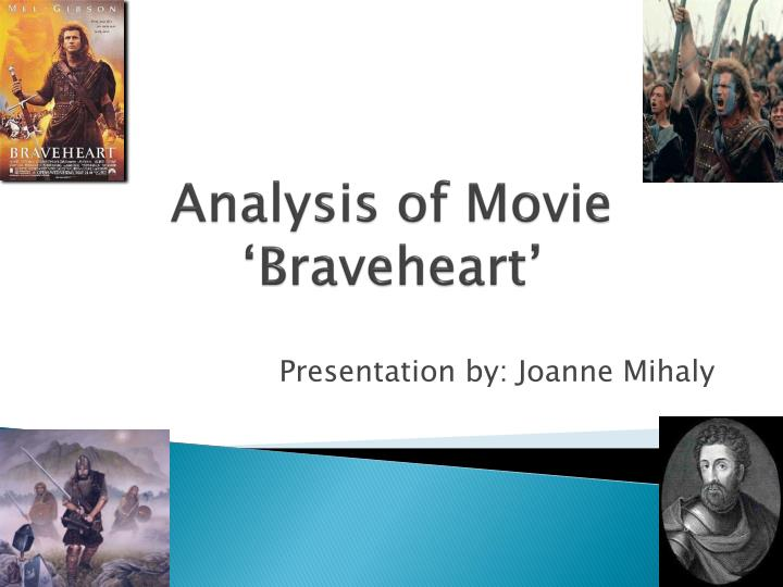 an analysis of the movie braveheart Unlike most editing & proofreading services, we edit for everything: grammar, spelling, punctuation, idea flow, sentence structure, & more get started now.