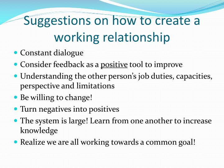 Suggestions on how to create a working relationship