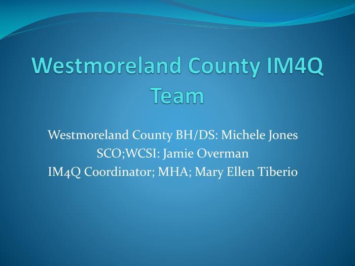 Westmoreland County IM4Q Team