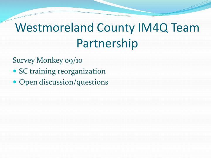 Westmoreland County IM4Q Team Partnership