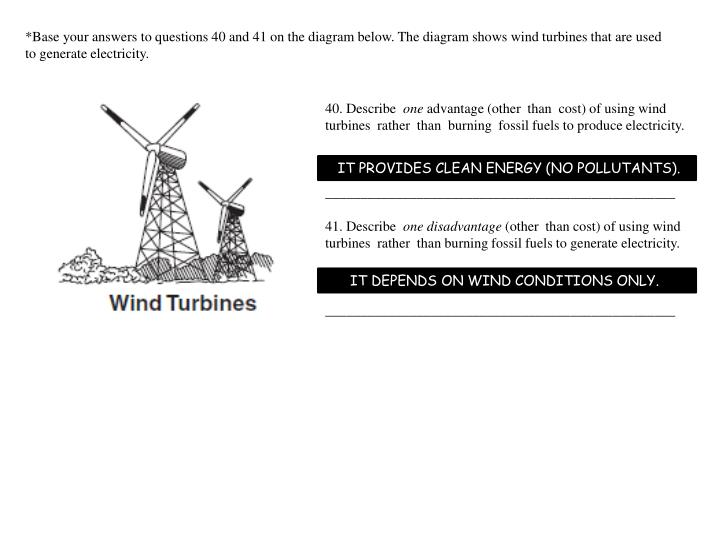 *Base your answers to questions 40 and 41 on the diagram below. The diagram shows wind turbines that are used