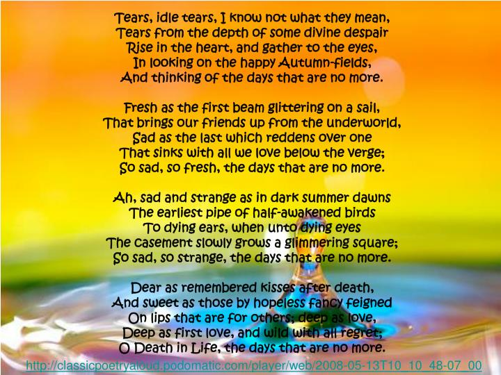 Tears, idle tears, I know not what they mean,