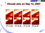 hinode jets on sep 14 20071