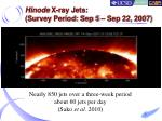 hinode x ray jets survey period sep 5 sep 22 2007