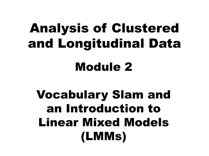 analysis of clustered and longitudinal data n.