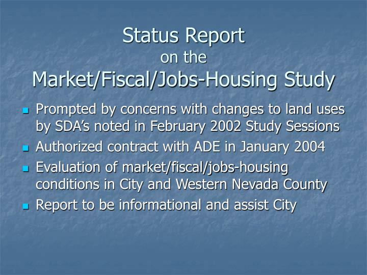 Status report on the market fiscal jobs housing study
