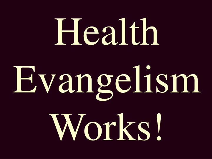 Health Evangelism Works!