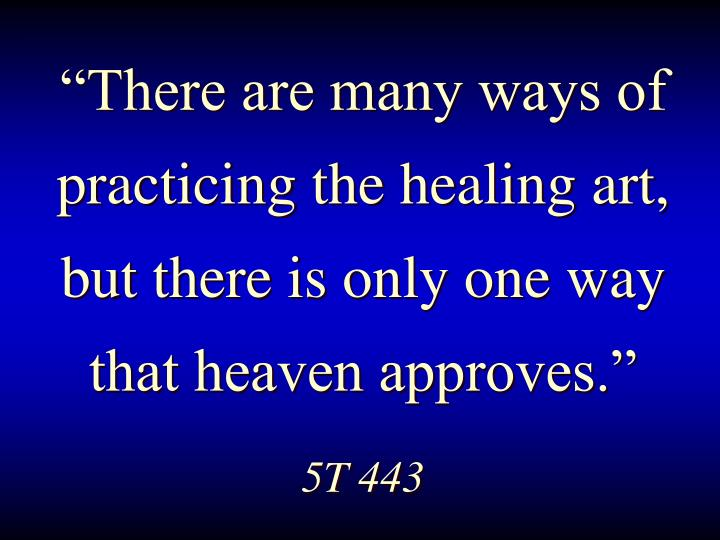 """""""There are many ways of practicing the healing art, but there is only one way that heaven approves."""""""