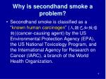 why is secondhand smoke a problem