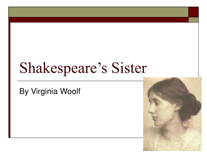 why does woolf have judith shakespeare become pregnant Why can't a woman have her own room woolf brings out the example of judith shakespear to the touching portrait of judith shakespeare.