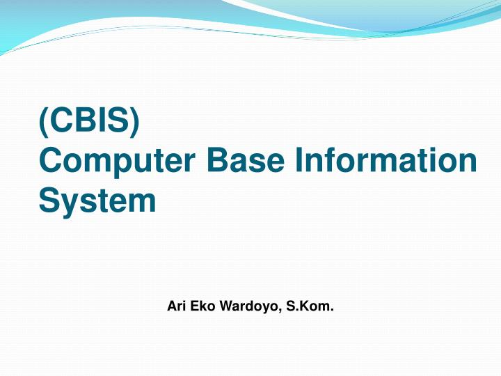 five elements of a cbis system