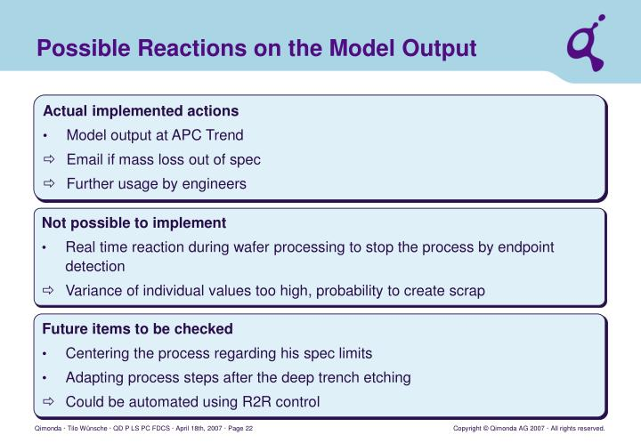 Possible Reactions on the Model Output