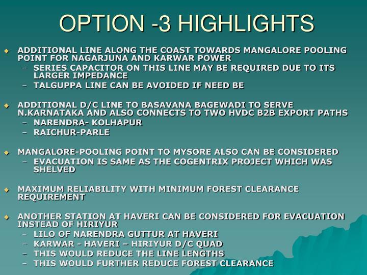 OPTION -3 HIGHLIGHTS