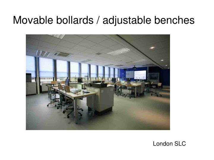 Movable bollards / adjustable benches