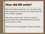 how did er write