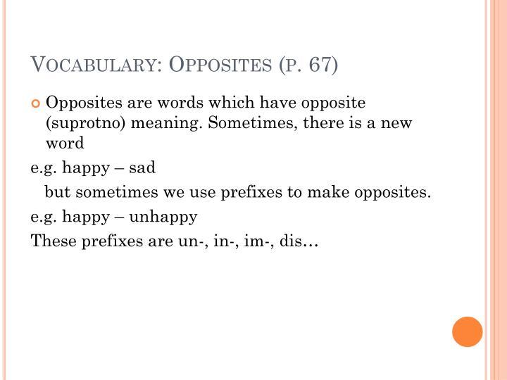 Vocabulary: Opposites (p. 67)