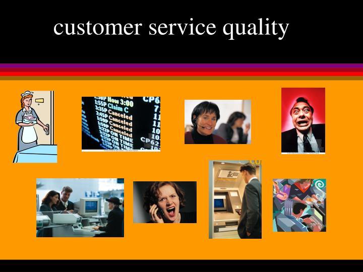 Customer service quality