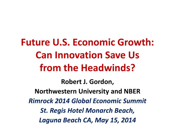 future u s economic growth can innovation save us from the headwinds n.