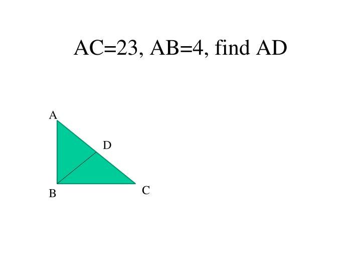 AC=23, AB=4, find AD