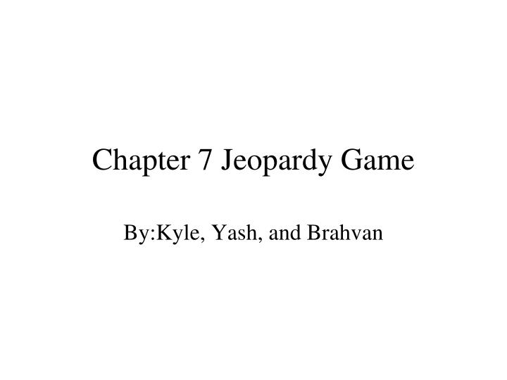 Chapter 7 jeopardy game