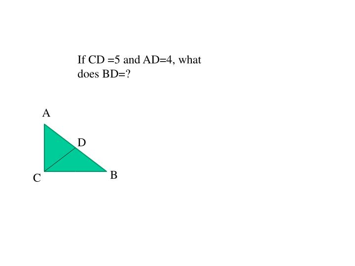 If CD =5 and AD=4, what does BD=?