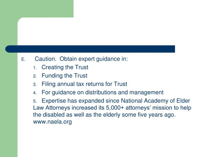 Caution.  Obtain expert guidance in: