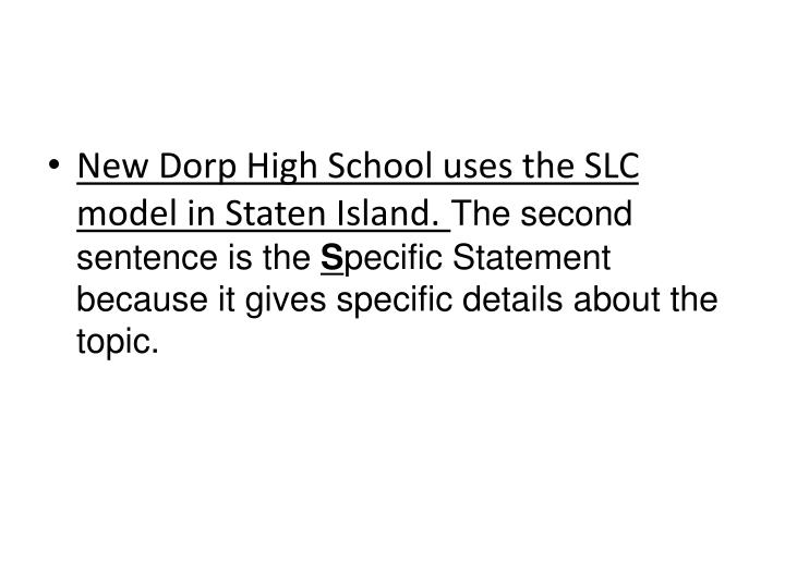 New Dorp High School uses the SLC model in Staten Island.