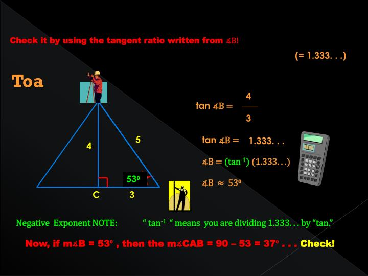 Check it by using the tangent ratio written from